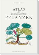 Atlas der phantastischen Pflanzen