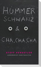Hummerschwanz & Cha, Cha, Cha