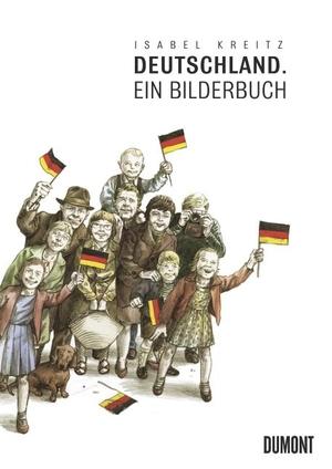 Isabel Kreitz. Deutschland - Ein Bilderbuch. DuMont Buchverlag, 2012.
