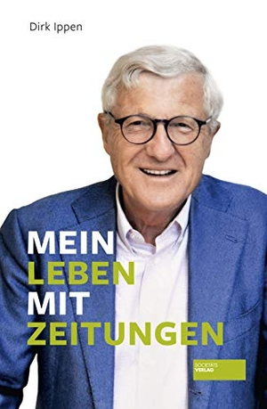 Dirk Ippen. Mein Leben mit Zeitungen. Societäts-Verlag, 2019.