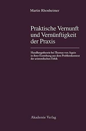Rhonheimer, Martin. Praktische Vernunft und Vernü