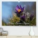 Wilde Blüten-Träume (Premium, hochwertiger DIN A2 Wandkalender 2021, Kunstdruck in Hochglanz)