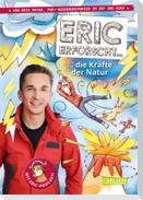 Eric erforscht ... 3: Die Kräfte der Natur