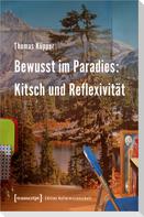 Bewusst im Paradies: Kitsch und Reflexivität