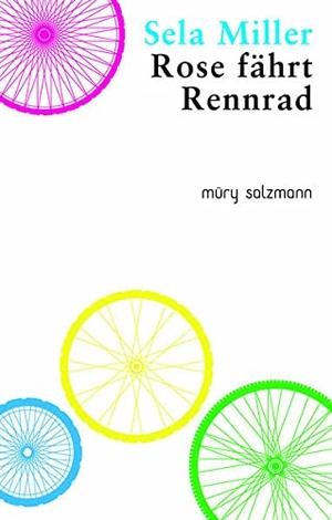 Miller, Sela. Rose fährt Rennrad. Müry Salzmann