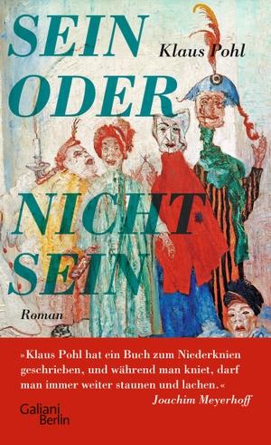 Pohl, Klaus. Sein oder Nichtsein - Roman. Galiani, Verlag, 2021.