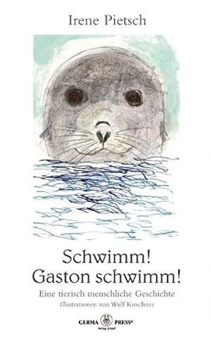 Irene Pietsch. Schwimm! Gaston schwimm! - Eine tierisch menschliche Geschichte. Industrie-Contact, 2003.