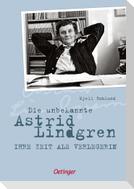 Die unbekannte Astrid Lindgren