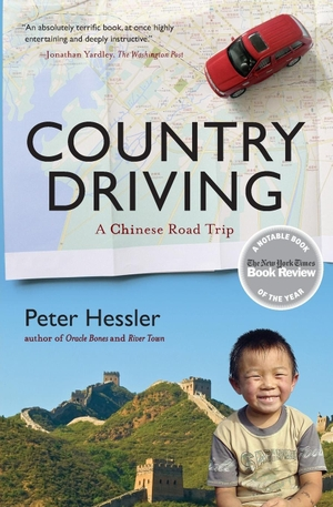 Hessler, Peter. Country Driving - A Journey Throug