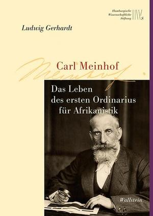 Gerhardt, Ludwig. Carl Meinhof - Das Leben des ersten Ordinarius für Afrikanistik. Wallstein Verlag GmbH, 2021.