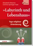 Labyrinth und Lebenshaus