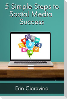 5 Simple Steps to Social Media Success