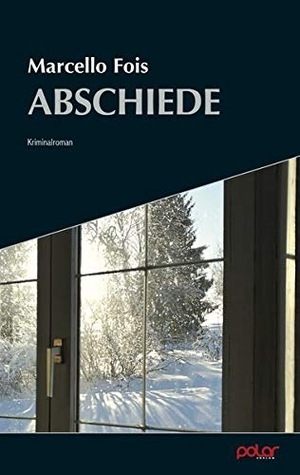 Fois, Marcello. Abschiede. Polar Verlag e.K., 2020
