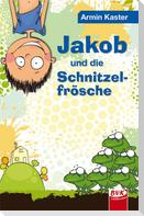 Jakob und die Schnitzelfrösche