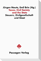 Taxes, Civil Society and the Staat. Steuern Zivilgesellschaft und Staat