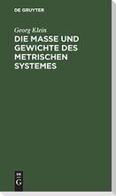Die Maße und Gewichte des metrischen Systemes