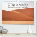 X Tage in Namibia - Ein Roadtrip im Süden von Afrika (Premium, hochwertiger DIN A2 Wandkalender 2022, Kunstdruck in Hochglanz)