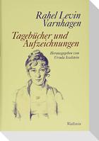 Rahel Levin Varnhagen: Tagebücher und Aufzeichnungen