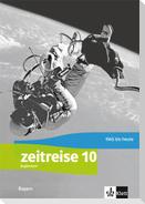 Zeitreise 10. Handreichungen für den Unterricht Klasse 10. Ausgabe Bayern Realschule