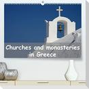 Churches and monasteries in Greece (Premium, hochwertiger DIN A2 Wandkalender 2022, Kunstdruck in Hochglanz)