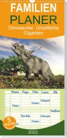 Dinosaurier. Urzeitliche Giganten  - Familienplaner hoch (Wandkalender 2022 , 21 cm x 45 cm, hoch)