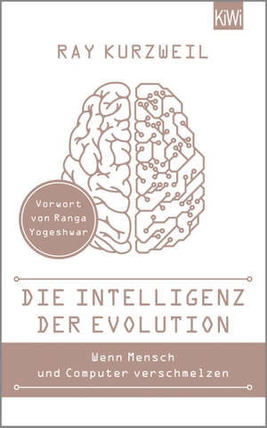 Ray Kurzweil / Helmut Dierlamm / Elke Heinemann / Thomas Pfeiffer / Ranga Yogeshwar. Die Intelligenz der Evolution. Kiepenheuer & Witsch, 2016.