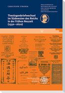 Theologenbriefwechsel im Südwesten des Reichs in der Frühen Neuzeit (1550-1620)