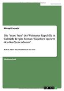 """Die """"neue Frau"""" der Weimarer Republik in Gabriele Tergits Roman """"Käsebier erobert den Kurfürstendamm"""""""
