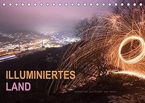 U. Irle, Dag. ILLUMINIERTES LAND, Szenerien aus Licht und Feuer (Tischkalender 2022 DIN A5 quer) - Erleben Sie Landschaften, die durch Illumination einen neuen, ganz eigenen Eindruck vermitteln. (Monatskalender, 14 Seiten ). Calvendo, 2021.