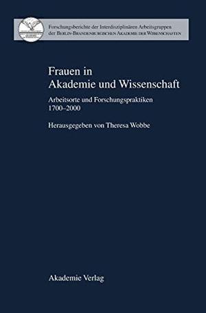 Theresa Wobbe. Frauen in Akademie und Wissenschaft - Arbeitsorte und Forschungspraktiken 1700–2000. De Gruyter, 2002.