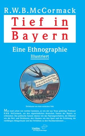R.W.B. McCormack. Tief in Bayern - Eine Ethnografi