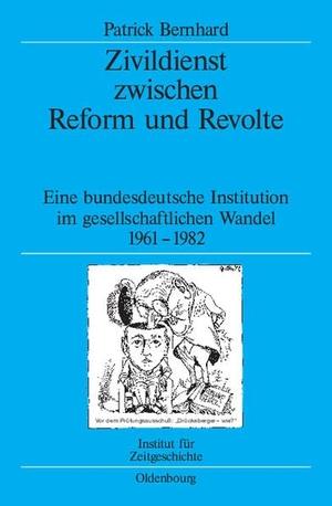 Patrick Bernhard. Zivildienst zwischen Reform und Revolte - Eine bundesdeutsche Institution im gesellschaftlichen Wandel 1961-1982. De Gruyter Oldenbourg, 2005.