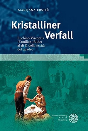Marijana Erstić. Kristalliner Verfall - Luchino Viscontis (Familien-)Bilder al di là della fissità del quadro. Universitätsverlag Winter GmbH Heidelberg, 2008.