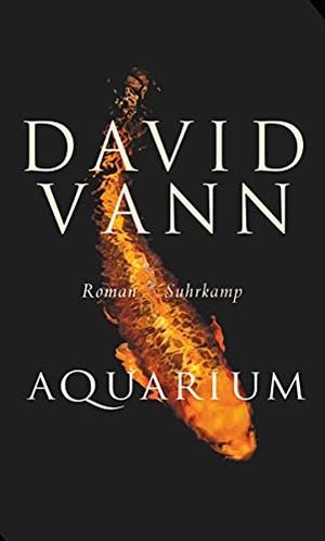 David Vann / Miriam Mandelkow. Aquarium - Roman. Suhrkamp, 2016.