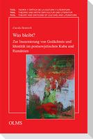 Was bleibt? Zur Inszenierung von Gedächtnis und Identität im postsowjetischen Kuba und Rumänien