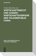 Wirtschaftsrecht und Außenwirtschaftsverkehr der Volksrepublik China