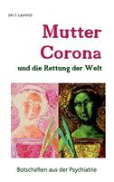 Mutter Corona und die Rettung der Welt