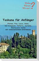 Toskana für Anfänger