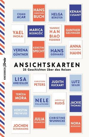 Hesse, Hanna (Hrsg.). Ansichtskarten - 25 Geschichten über das Reisen. Knesebeck Von Dem GmbH, 2021.