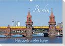 Berlin - Metropole an der Spree (Wandkalender 2022 DIN A3 quer)