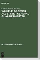 Wilhelm Groener als Erster Generalquartiermeister