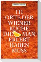 111 Orte der Wiener Küche, die man gesehen haben muss