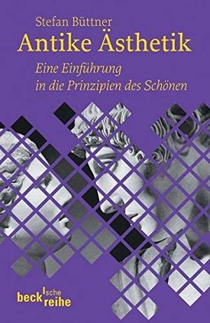 Stefan Büttner. Antike Ästhetik - Eine Einführung in die Prinzipien des Schönen. C.H.Beck, 2006.