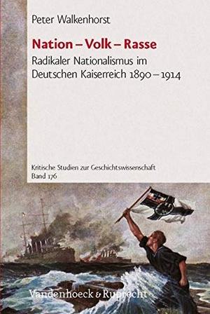 Peter Walkenhorst. Nation – Volk – Rasse - Radikaler Nationalismus im Deutschen Kaiserreich 1890–1914. Vandenhoeck & Ruprecht, 2007.