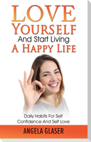 Love Yourself And Start Living A Happy Life