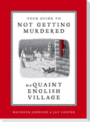 Your Guide to Not Getting Murdered in a Quaint English Village