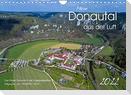 Mein Donautal aus der Luft (Wandkalender 2022 DIN A4 quer)