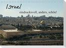 Israel - eindrucksvoll, anders, schön! (Tischkalender 2022 DIN A5 quer)