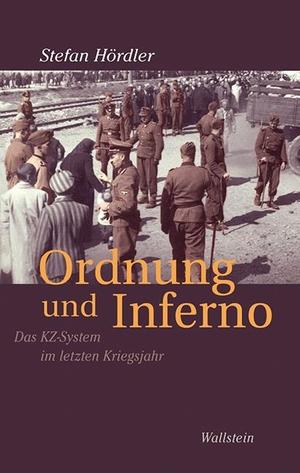 Stefan Hördler. Ordnung und Inferno - Das KZ-System im letzten Kriegsjahr. Wallstein, 2015.