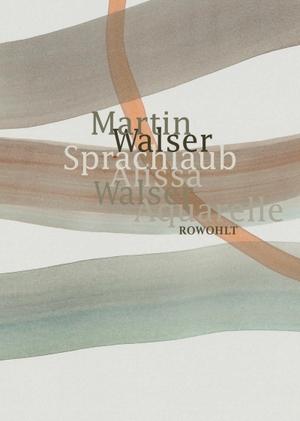 Walser, Martin / Alissa Walser. Sprachlaub oder: W